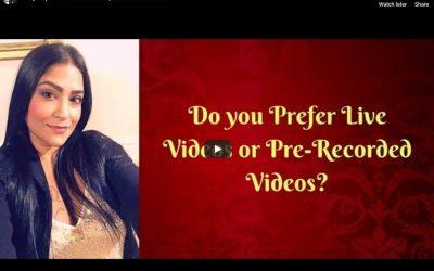 Live Videos or Pre-Recorded Videos